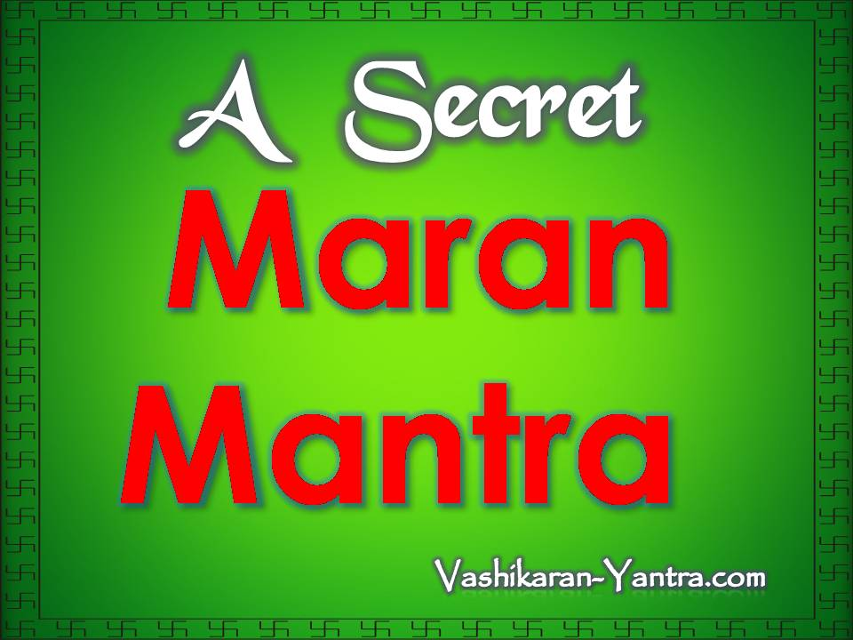 Maran Mantra – Mantra to Destroy Enemy And Take Revenge