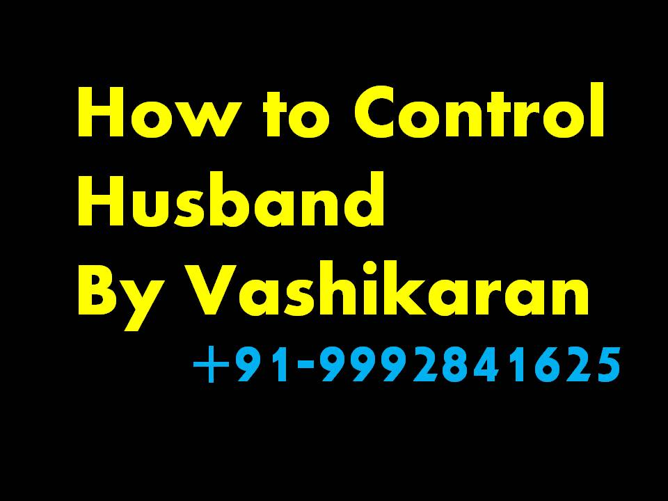 Vashikaran Mantra For Husband - Bring My Husband Back